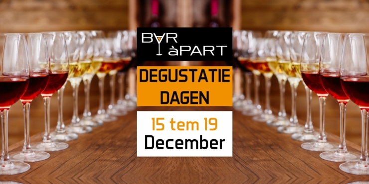 Degustatiedagen BAR àPART 15, 16, 17, 18 en 19 DECEMBER