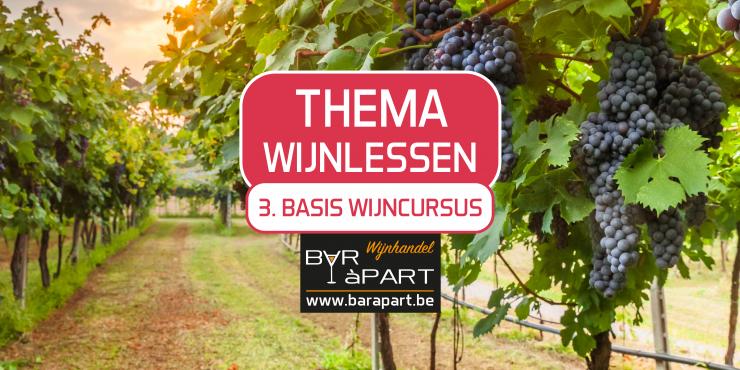 Thema Wijnles 3 • Basis Wijncursus